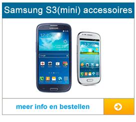 Bekijk hier het aanbod met accessoires voor de Samung S3 en de Samsung S3 mini