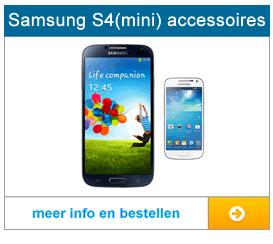 Bekijk hier het aanbod met accessoires voor de Samsung S4 en de Samsung S4 mini